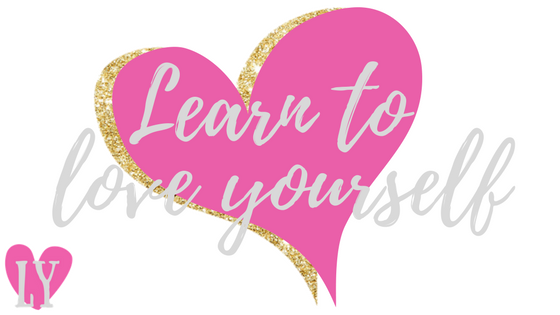 Learn to love yourself!