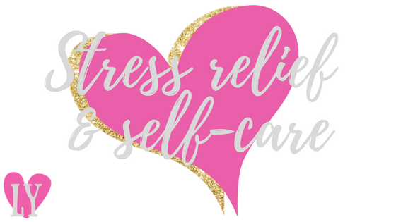 Stress Relief & Self-care