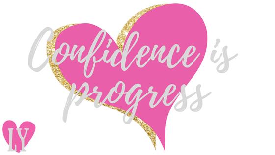 Confidence is progress